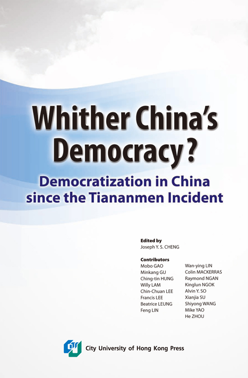 Whither China's Democracy?--Democratization in China since the Tiananmen Incident