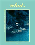 what. issue 02:現代山海經