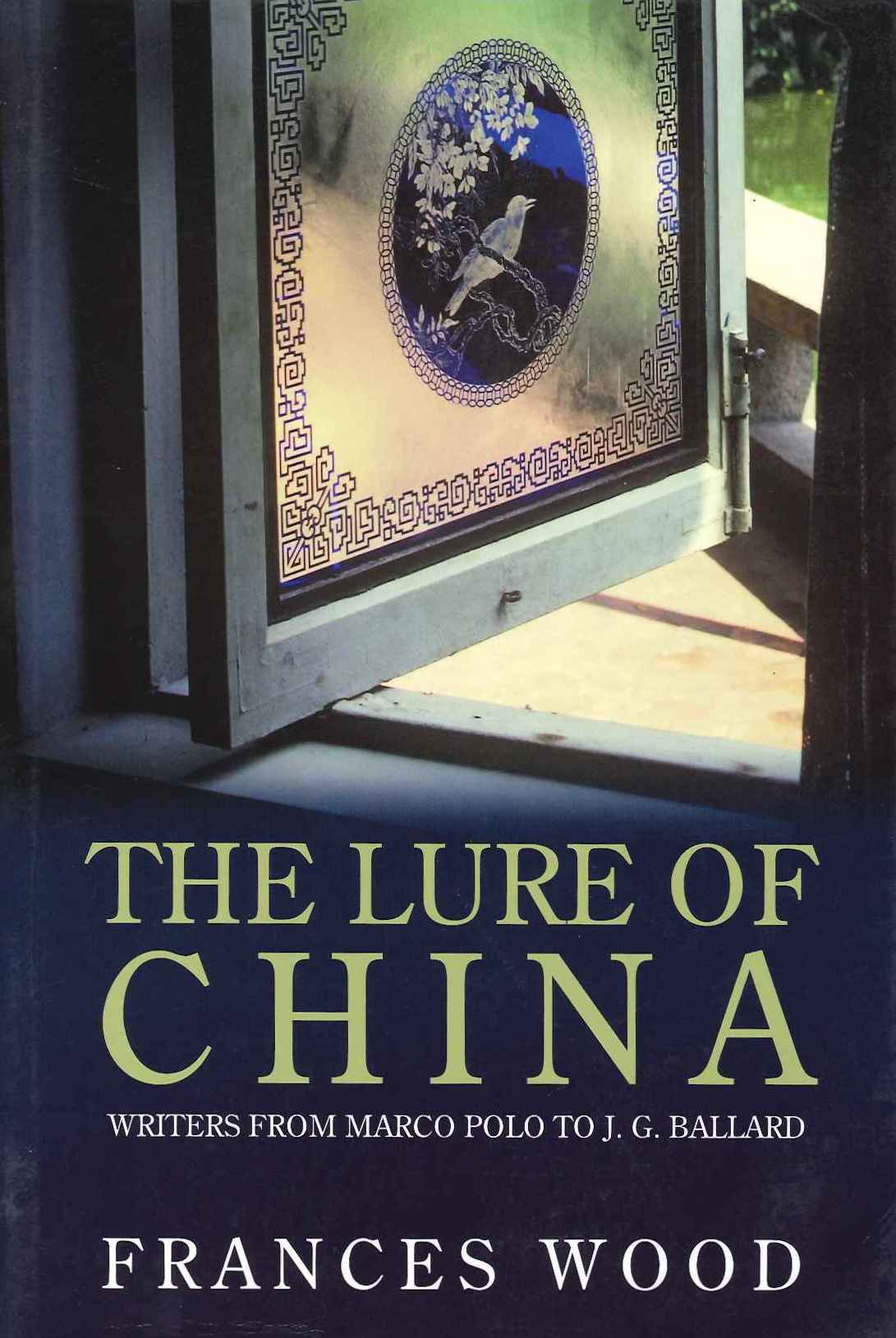 The Lure of China: History and Literature from Marco Polo to J.G.