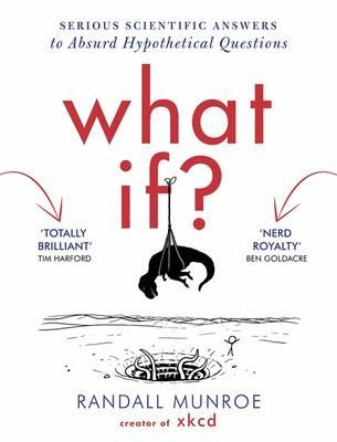 What If?: Serious Scientific Answers to